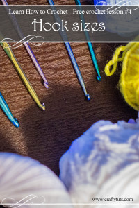 Learn How to Crochet - Free crochet lesson #4 hook sizes
