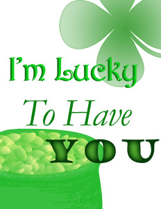 lucky to have you - St. Patrick's Day Free Printable