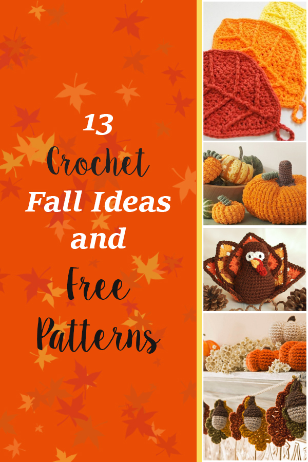 Fall Crochet Ideas and Patterns. 13 Crochet Fall Ideas and Free Patterns. 12 lovely and unique crocheted items for fall. Ideas and free patterns to create autumn themed crochet items.